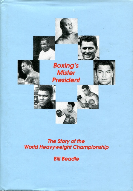 Image for Boxing's Mister President : The Story of the World Heavyweight Championship