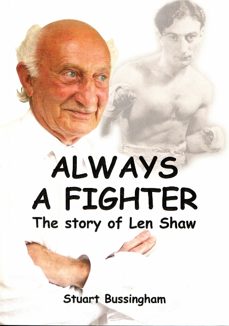 Image for Always a Fighter : The Biography of Sheffield Boxer Len Shaw, Who Was Never a Champion, But Was Always a Fighter