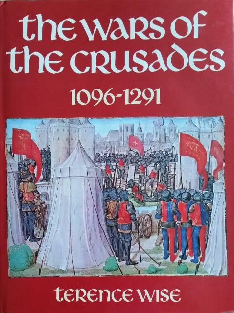 Image for The Wars of the Crusades 1096-1291