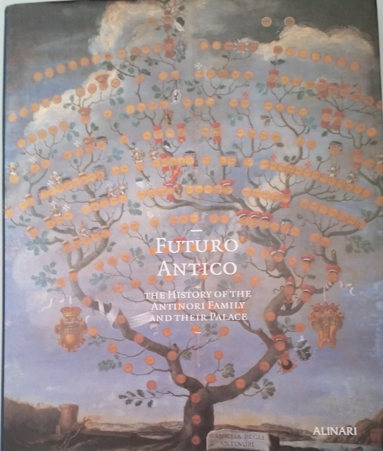 Image for Futuro Antico: The History of the Antinori Family and Their Palace