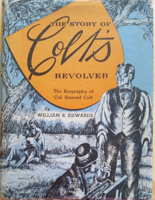 Image for the Story of Colt's Revolver. The Biography of Col. Samuel Colt