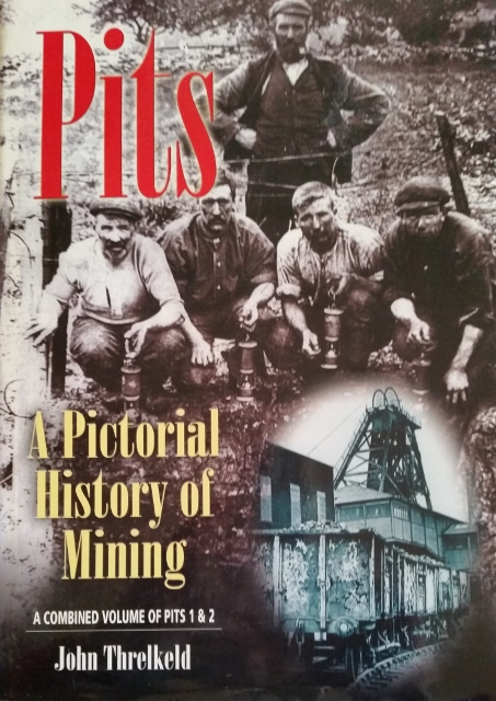 Image for Pits - a Pictorial History of Mining. A Combined Volume of Pits 1 & 2