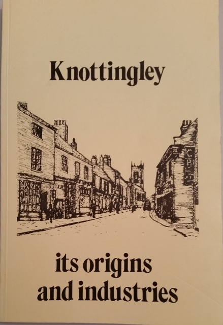 Image for Knottingley its Origins and Industries Part 1