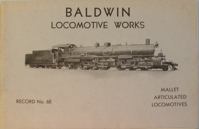 Image for Mallet Articulated Locomotives. Baldwin Locomotive Works Record No. 68