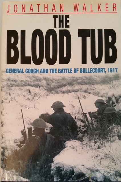 Image for The Blood Tub: General Gough and the Battle of Bullecourt 1917