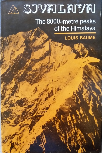 Image for Sivalaya: The 8000-metre Peaks of the Himalaya - A Chronicle and Bibliography of Exploration