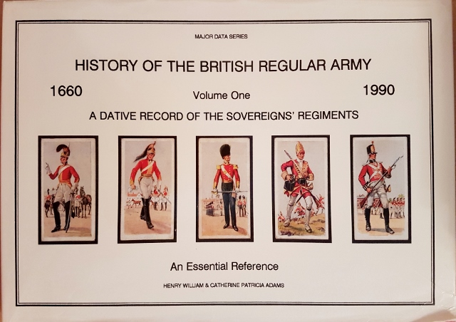 Image for History of the British Regular Army 1660-1990 Volume One A Dative Record of the Sovereigns' Regiments