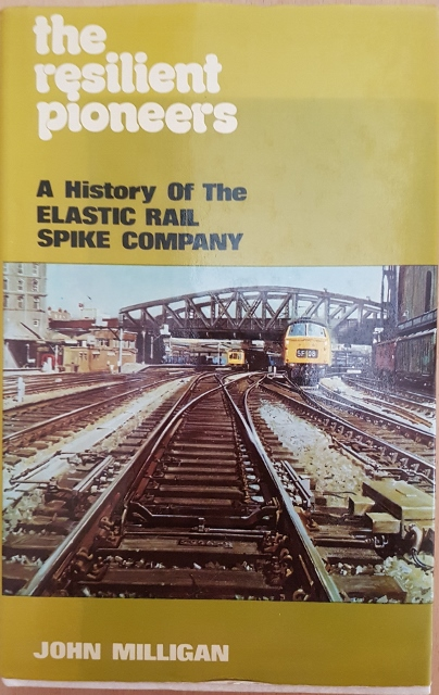 Image for The Resilient Pioneers : A History of the Elastic Rail Spike Company and its Associates