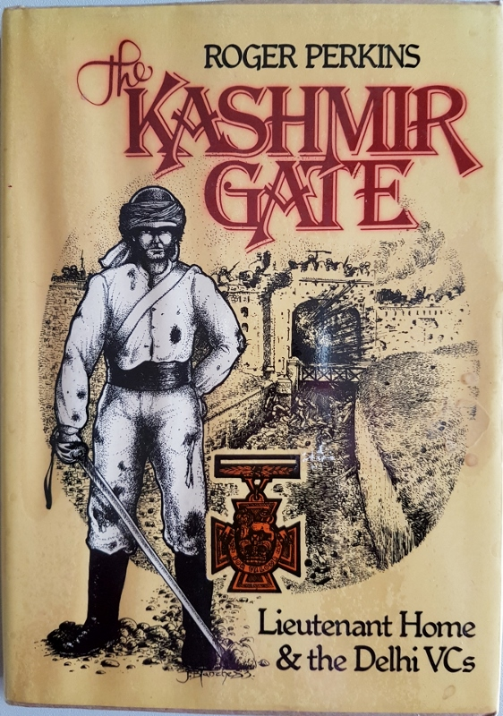 Image for The Kashmir Gate : Lieutenant Home and the Delhi VCs