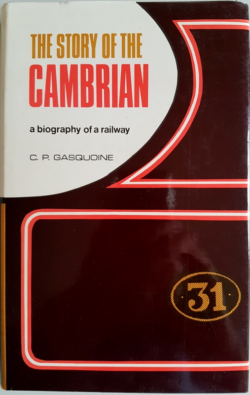 Image for The Story of the Cambrian : A Biography of a Railway