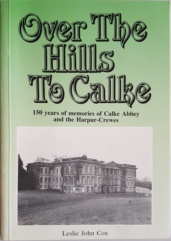 Image for Over the Hills: 150 years of memories of Calke Abbey and the Harpur-Crewes