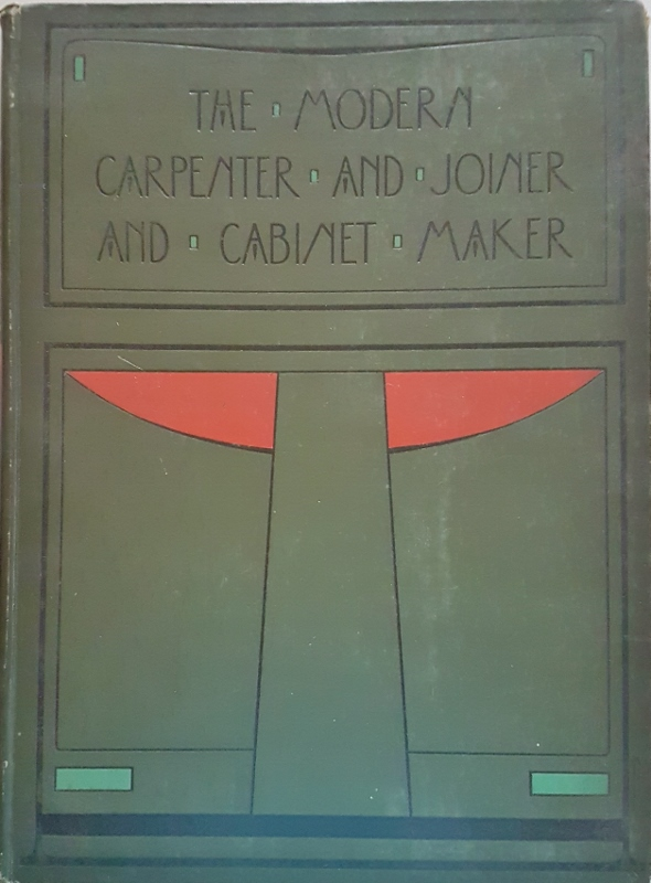 Image for The Modern Carpenter Joiner and Cabinet Maker : A Complete Guide to Current Practice Volume III