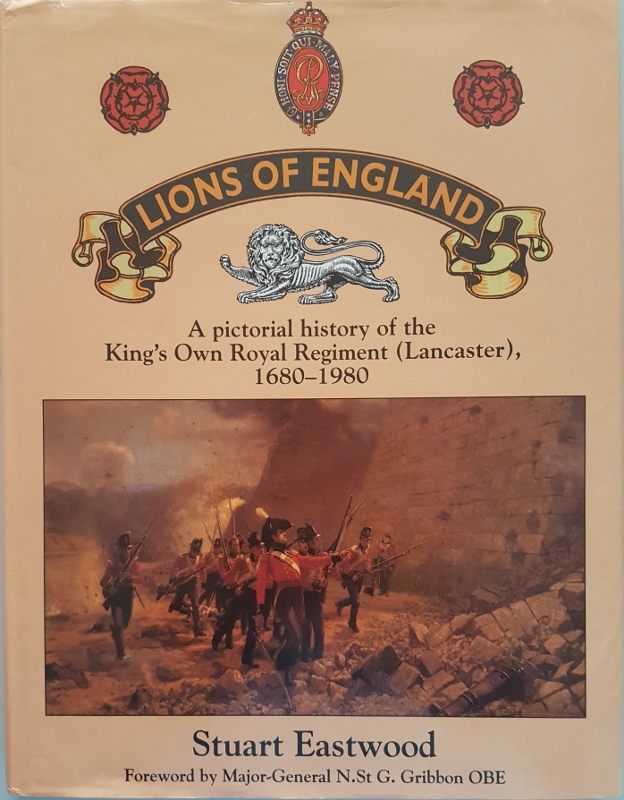 Image for Lions of England: A Pictorial History of the King's Own Royal Regiment (Lancaster), 1680 - 1980