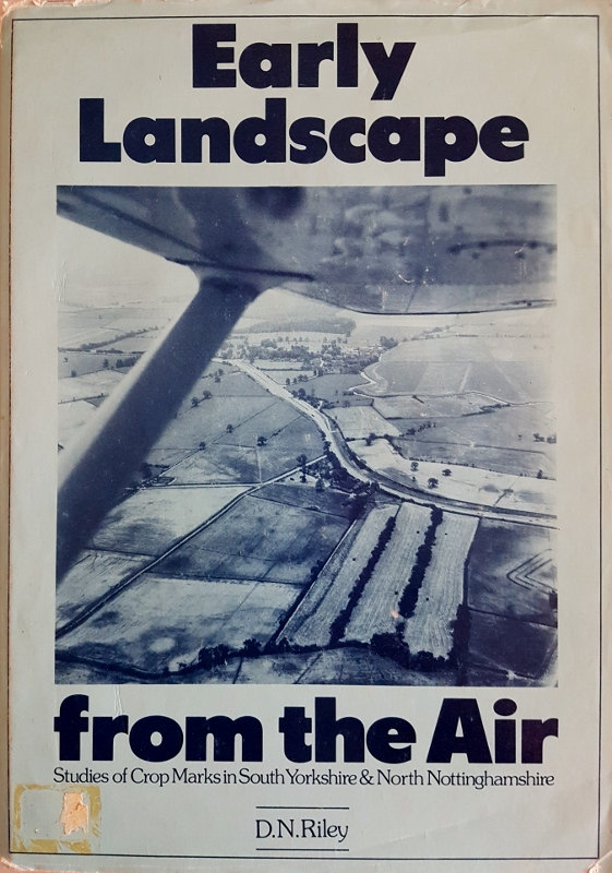 Image for Early Landscape from the Air: Studies of Crop Marks in South Yorkshire and North Nottinghamshire