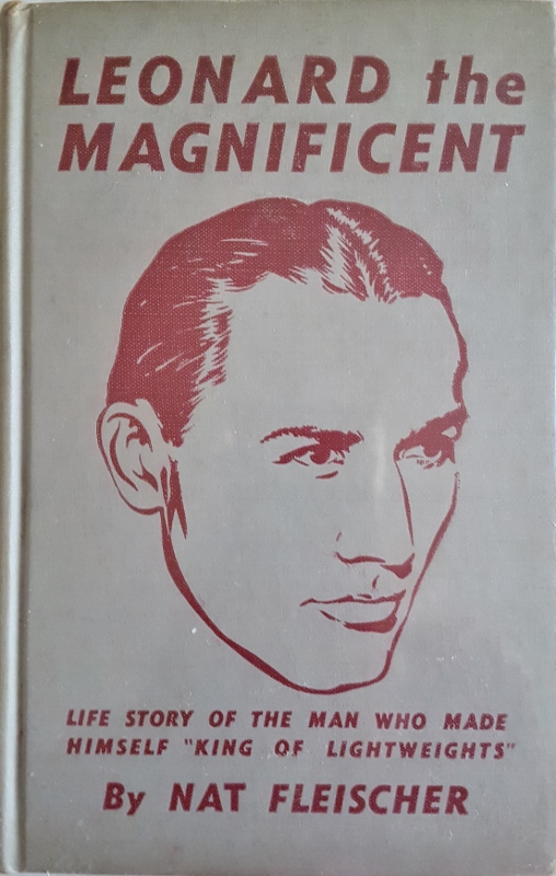 "Image for Leonard the Magnificent. Life Story of the Man Who Made Himself ""King of Lightweights"""