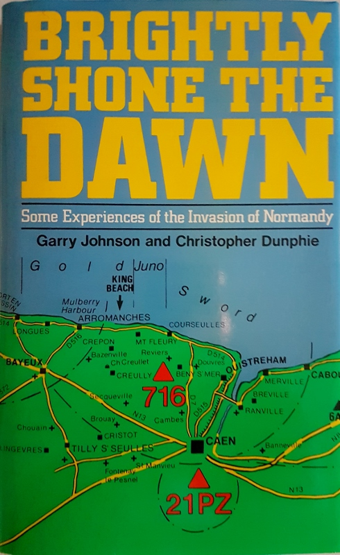 Image for Brightly Shone the Dawn : Some Experiences of the Invastion of Normandy