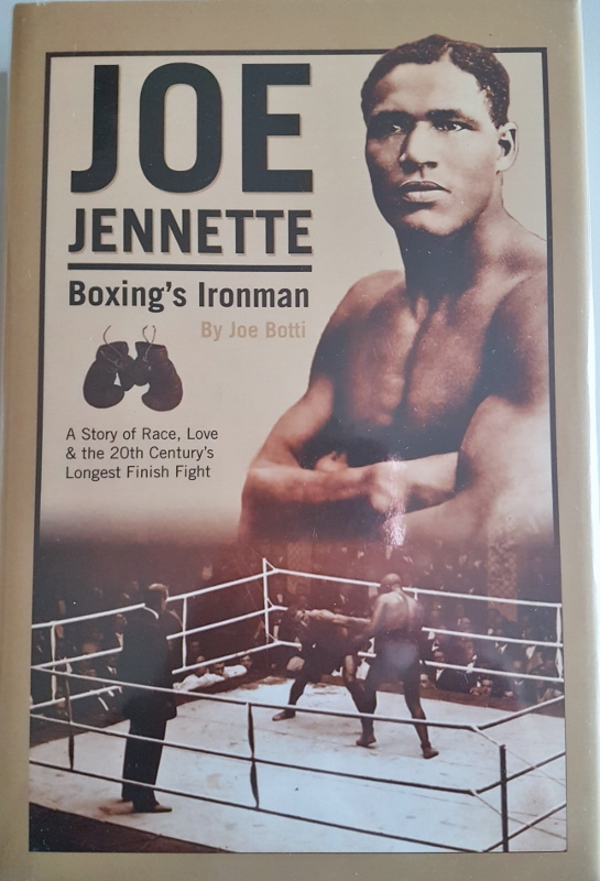 Image for Joe Jennette : Boxin's Ironman. A Story of  Race, Love and the 20th Century's Longest Finish Fight