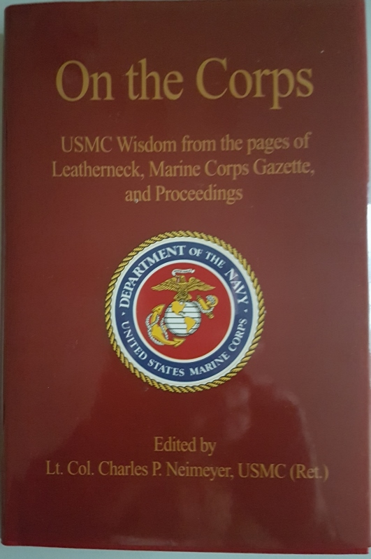Image for On the Corps : USMC Wisdom from the pages of Leatherneck, Marine Corps Gazette, and Proceedings