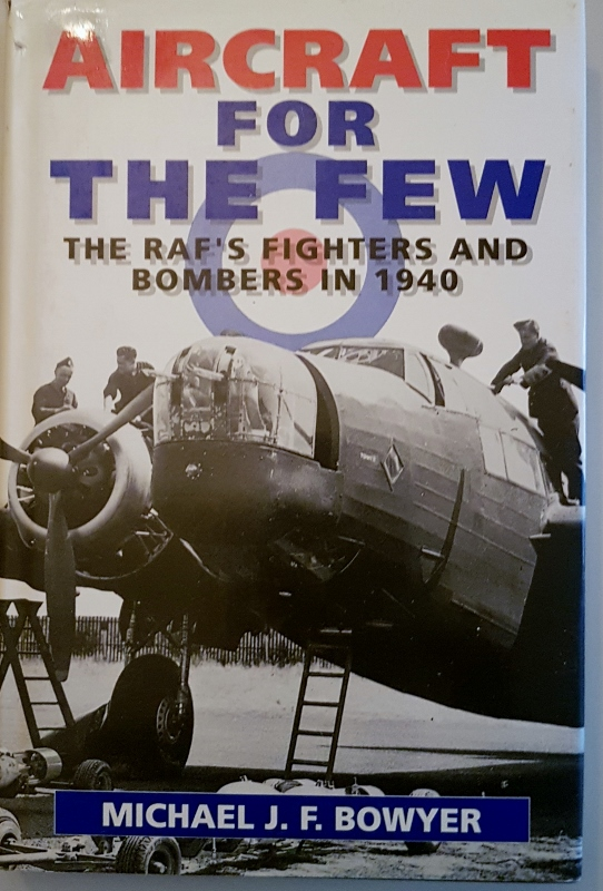 Image for Aircraft for the Few: The R.A.F.'s Fighters and Bombers of 1940