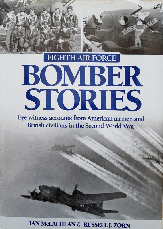 Image for Eighth Air Force Bomber Stories: Eye Witness Accounts from American Airmen and British Civilians in the Second World War