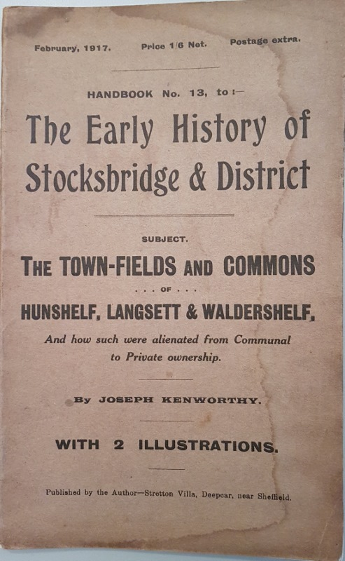 Image for The Early History of Stocksbridge and District  or Annals and Antiquities of the Little Don and Ewden Valleys, with an Account of Some Old Industries in Hunshelf and Waldershelf. (Handbook No. 13)