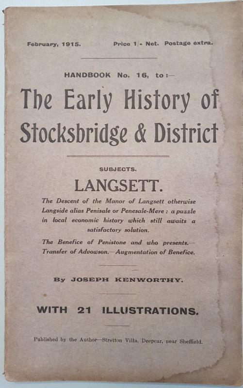 Image for The Early History of Stocksbridge and District  or Annals and Antiquities of the Little Don and Ewden Valleys, with an Account of Some Old Industries in Hunshelf and Waldershelf.(Handbook No. 16)
