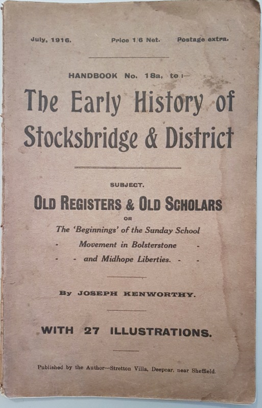 Image for The Early History of Stocksbridge and District  or Annals and Antiquities of the Little Don and Ewden Valleys, with an Account of Some Old Industries in Hunshelf and Waldershelf.(Handbook No. 18a)