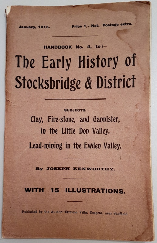 Image for The Early History of Stocksbridge and District  or Annals and Antiquities of the Little Don and Ewden Valleys, with an Account of Some Old Industries in Hunshelf and Waldershelf. (Handbook No. 4)