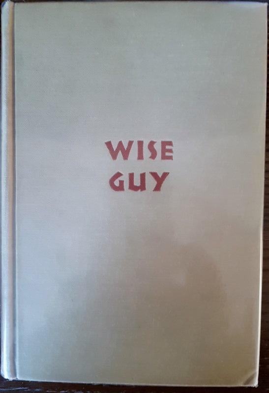 Image for Wise Guy. James J. Johnston : A Rhapsody in Fistics