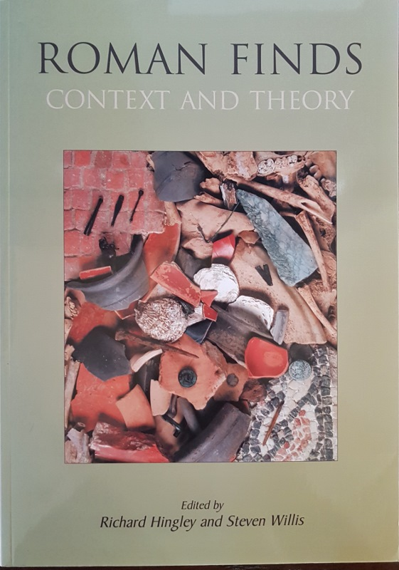 Image for Roman Finds: Context and Theory. Proceedings of a Conference Held at the University of Durham