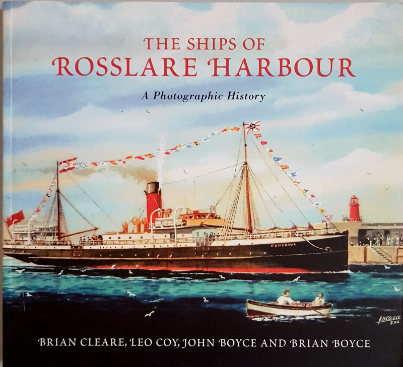 Image for The Ships of Rosslare Harbour. A Photographic History