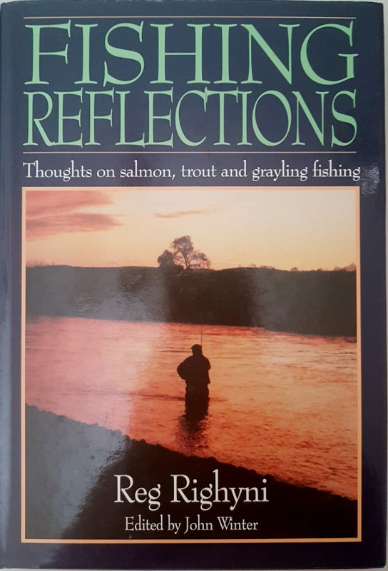 Image for Fishing Reflections: Thoughts on Salmon, Trout and Grayling Fishing
