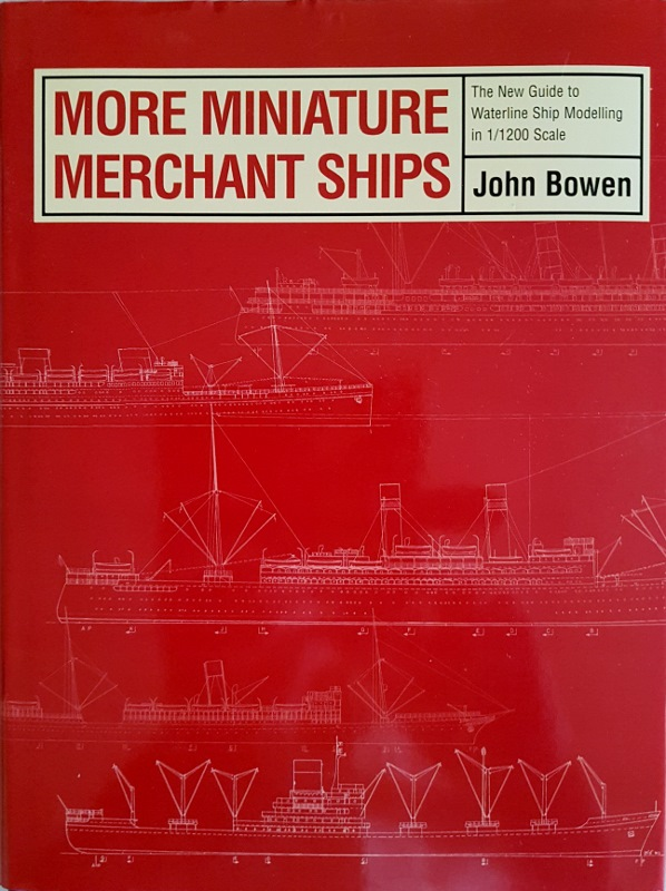 Image for More Miniature Merchant Ships: The New Guide to Waterline Ship Modelling in 1/1200 Scale