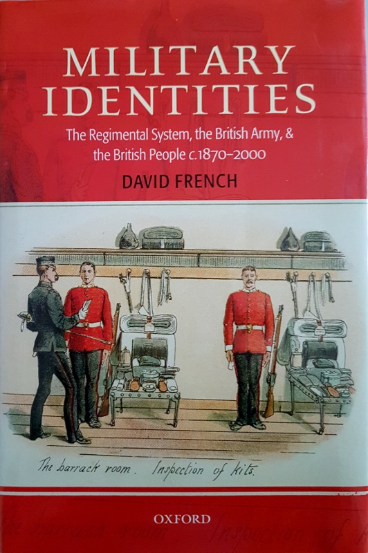 Image for Military Identities: The Regimental System, the British Army, and the British People, C1870-2000