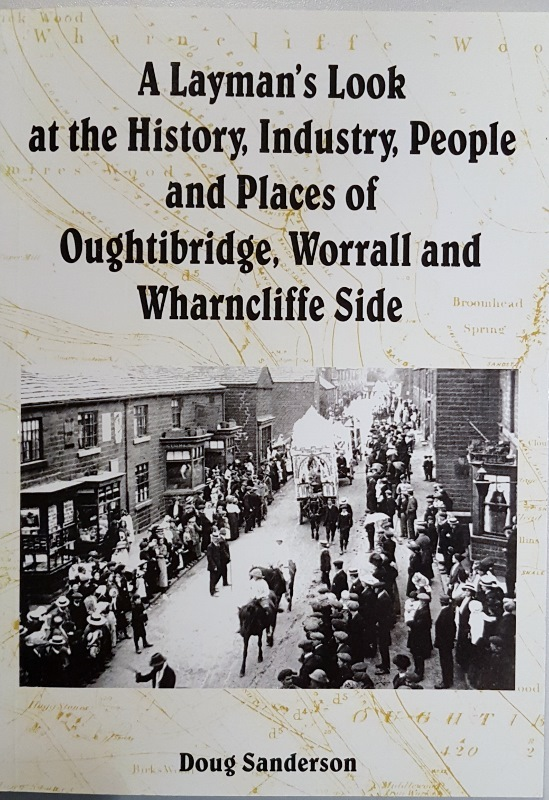 Image for A Layman's Look at the History, Industry, People and Places of Oughtibridge, Worrall and Wharncliffe Side