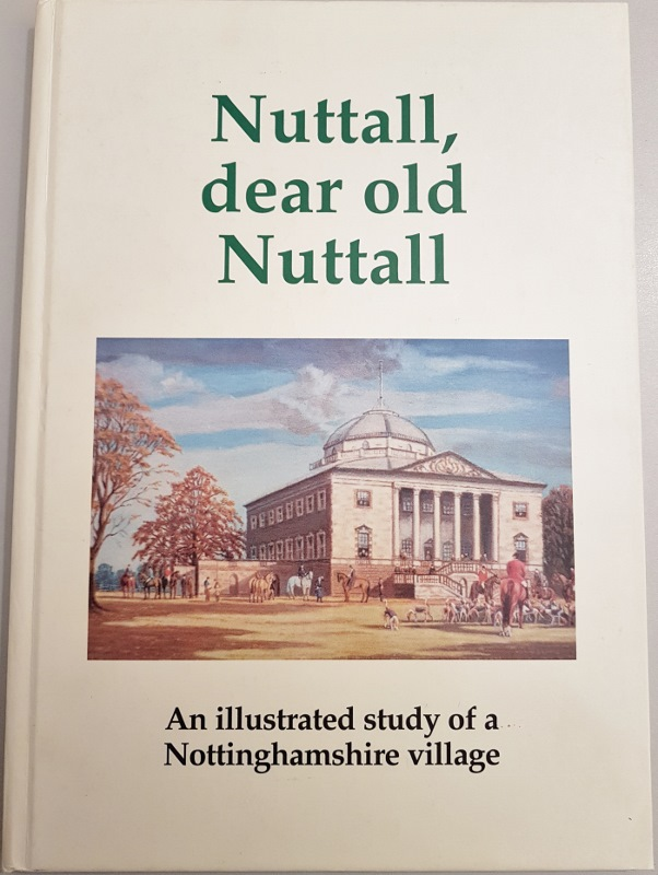Image for Nuttall, dear Old Nuttall : An Illustrated Study of a Nottinghamshire Village