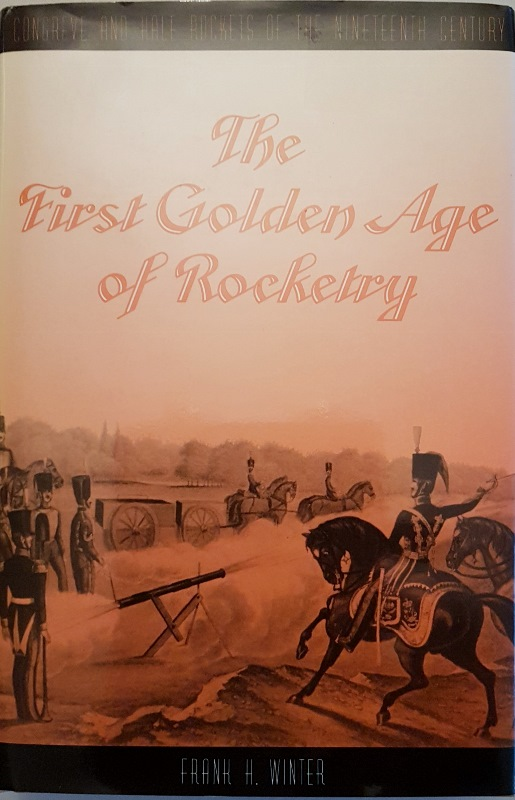 Image for The First Golden Age of Rocketry: Congreve and Hale Rockets of the Nineteenth-Century