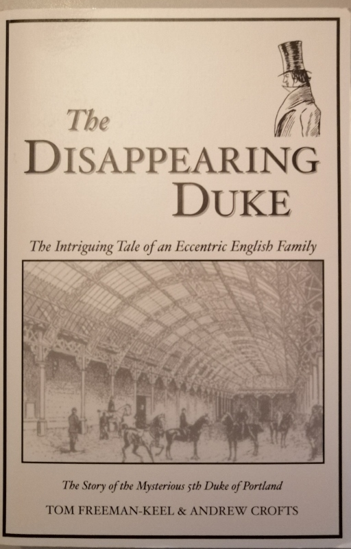 Image for The Disappearing Duke: The Intriguing Tale of an Eccentric English Family - The Story of the Mysterious 5th Duke of Portland