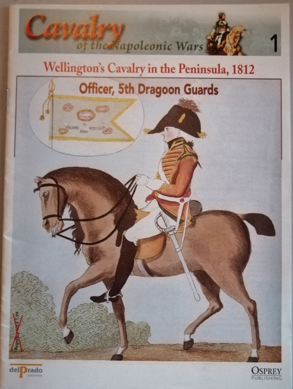 Image for Cavalry of the Napoleonic Wars 1: Wellington's Cavalry in the Peninsula, 1812