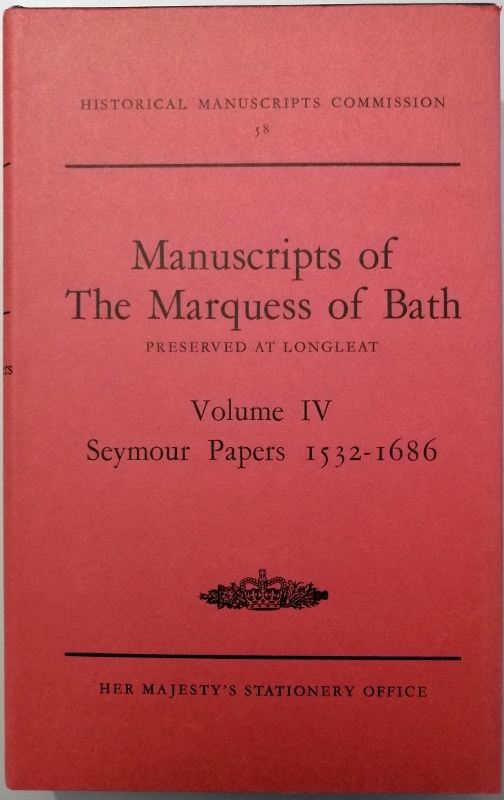 Image for Report on the Manuscripts of the Most Honourable The Marquess of Bath preserved at Longleat Volume IV Seymour Papers 1532-1686