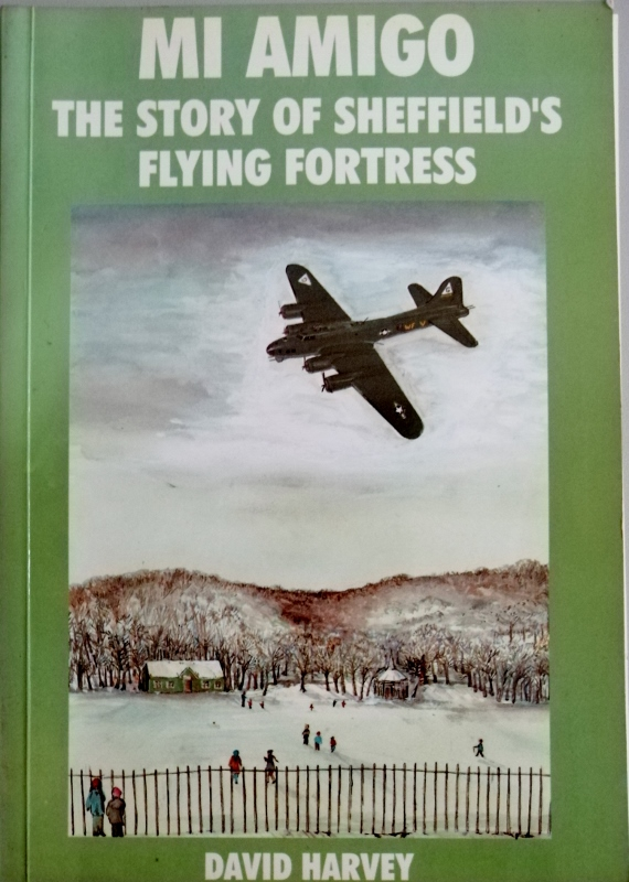 Image for Mi Amigo: The Story of Sheffield's Flying Fortress