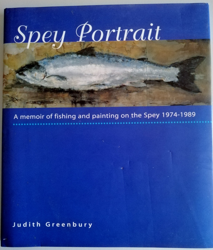 Image for Spey Portrait: A Memoir of Fishing and Painting on the Spey 1974-1989