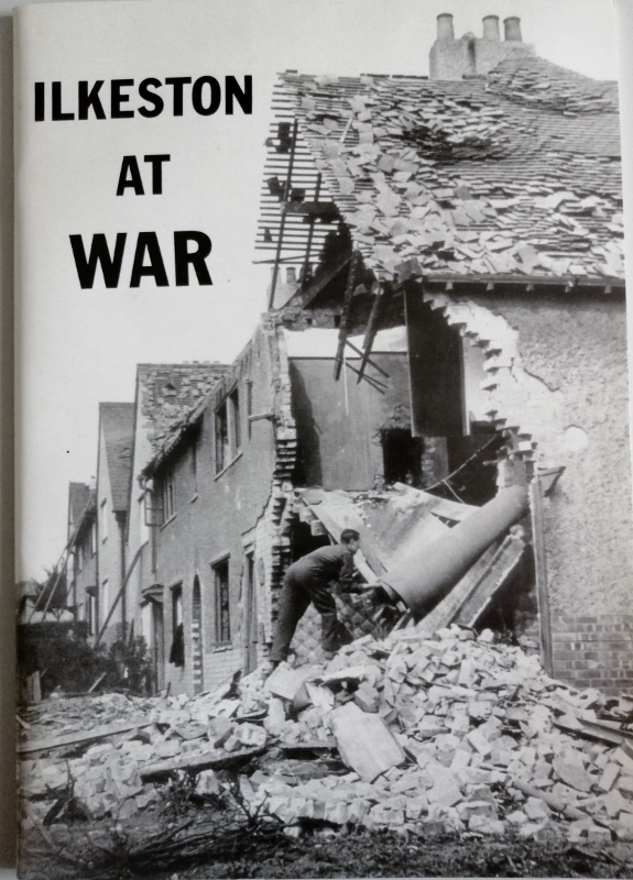 Image for Ilkeston at War: Pictures and Reminiscences of Life on the Home Front 1939 - 1945