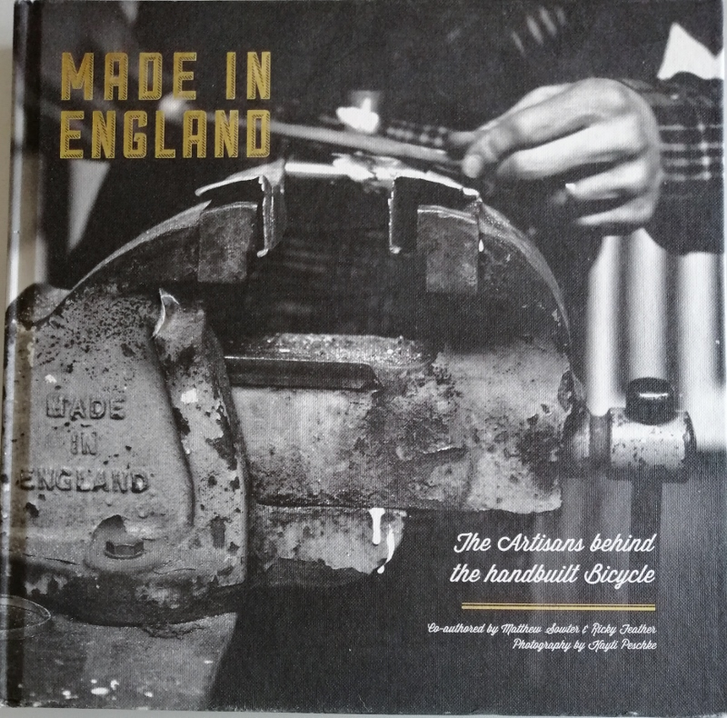 Image for Made in England: The Artisans Behind the Handbuilt Bicycle