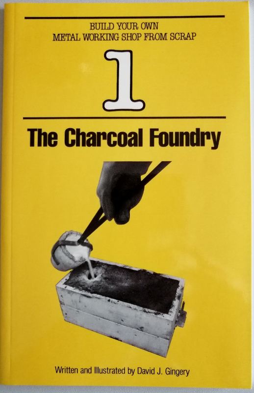 Image for The Charcoal Foundry [Build Your Own Metal Working Foundry from Scrap]
