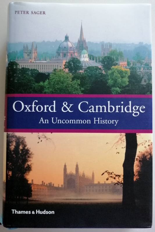 Image for Oxford and Cambridge: An Uncommon History