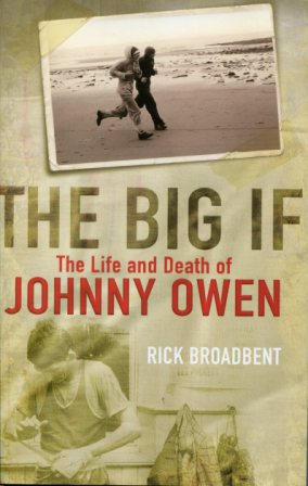 Image for The Big If. The Life and Death of Johnny Owen.